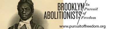 Brooklyn Abolitionist - In Pursuit Of Freedom - Bklyn Historical Society.png