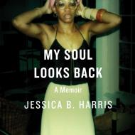 My_Soul_Looks_Back_-_Jessica_Harris_2